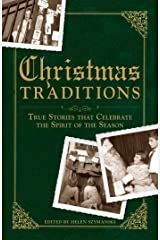 Christmas Traditions: True Stories that Celebrate the Spirit of the Season Kindle Edition