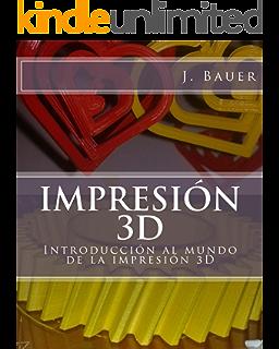Impresion 3D: Como va a cambiar el mundo eBook: Vazhnov, Andrei ...