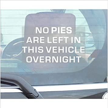 No pies are left in this vehicle overnight car window sticker self adhesive vinyl