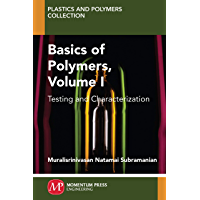 Basics of Polymers, Volume I: Testing and Characterization