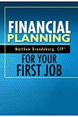 Financial Planning For Your First Job: A Comprehensive Financial Planning Guide Kindle Edition