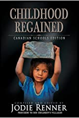 Childhood Regained: Canadian Schools Edition Kindle Edition