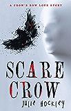 Scare Crow:A Crow's Row Love Story