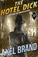 The Hotel Dick (The Lieutenant Joe Sonntag Mysteries Book 1)