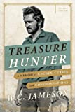Treasure Hunter: A Memoir of Caches, Curses, and Confrontations, Second Edition