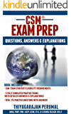 CSM® - EXAM PREP: CSM® EXAM FREQUENTLY ASKED QUESTIONS, ANSWERS & EXPLANATIONS (CERTIFIED SCRUM MASTER EXAM PREPARATION Book 2) (English Edition)