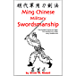 Ming Chinese Military Swordsmanship: Two-Handed Sword and Saber - Two-Handed Iron Whip - Long Handled Axe (English Edition)