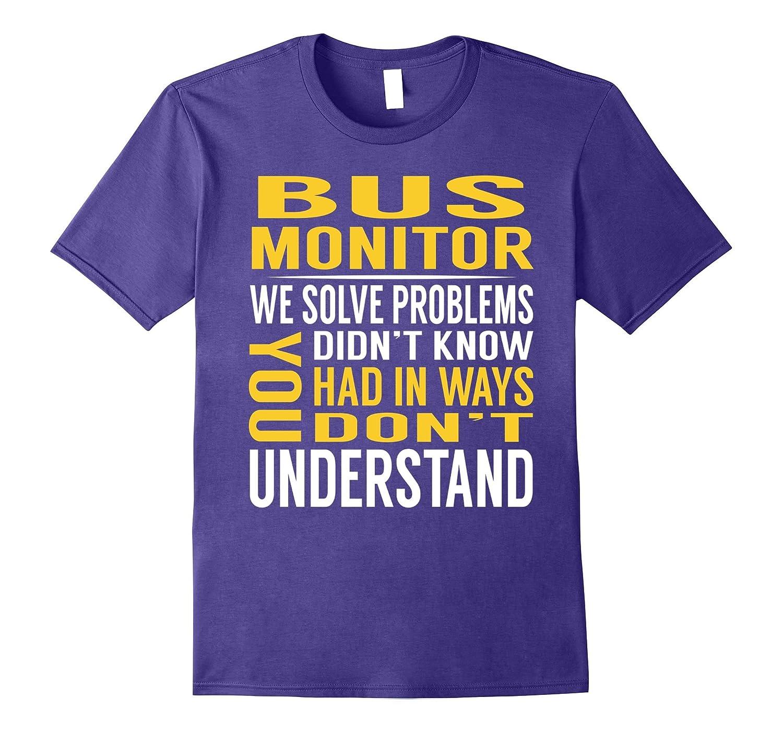 Bus Monitor Solve Problems TShirt-Samdetee