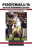 Football's Quick Passing Game, Vol. 1: Fundamentals and Techniques