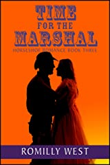 Time for the Marshal: Horseshoe Romance Book Three Kindle Edition