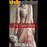 His Captive Bride: A Short Passionate Romance