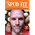 The DIY Spud Fit Challenge: A how-to guide to tackling food addiction with the humble spud.