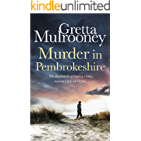 MURDER IN PEMBROKESHIRE an absolutely gripping crime mystery full of twists (Tyrone Swift Detective Book 8)