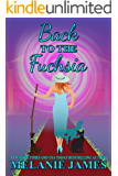 Back to the Fuchsia: A Paranormal Romantic Comedy (Tales from the Paranormal Plantation Book 2)