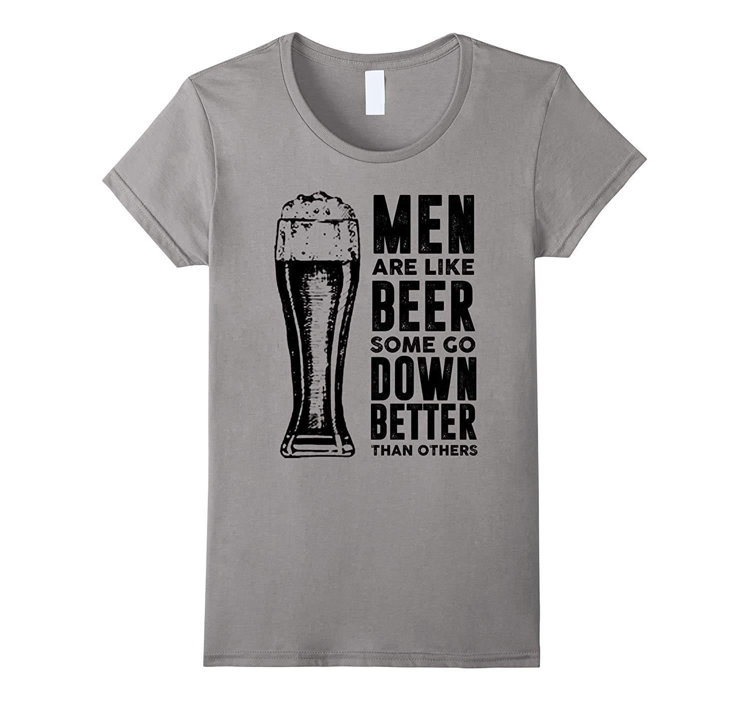 Women's Men Are Like Beer Some Go Down Better Than Others Shirt-TH
