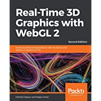 Real-Time 3D Graphics with WebGL 2: Build interactive 3D applications with JavaScript and WebGL 2 (OpenGL ES 3.0), 2nd…
