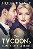 The Tycoon's Triplet Baby Surprise (The Tycoon's Unexpected Baby Book 2)