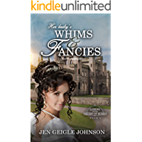 Her Lady's Whims and Fancies: Sweet Regency Romance (Lords for the Sisters of Sussex Book 3)