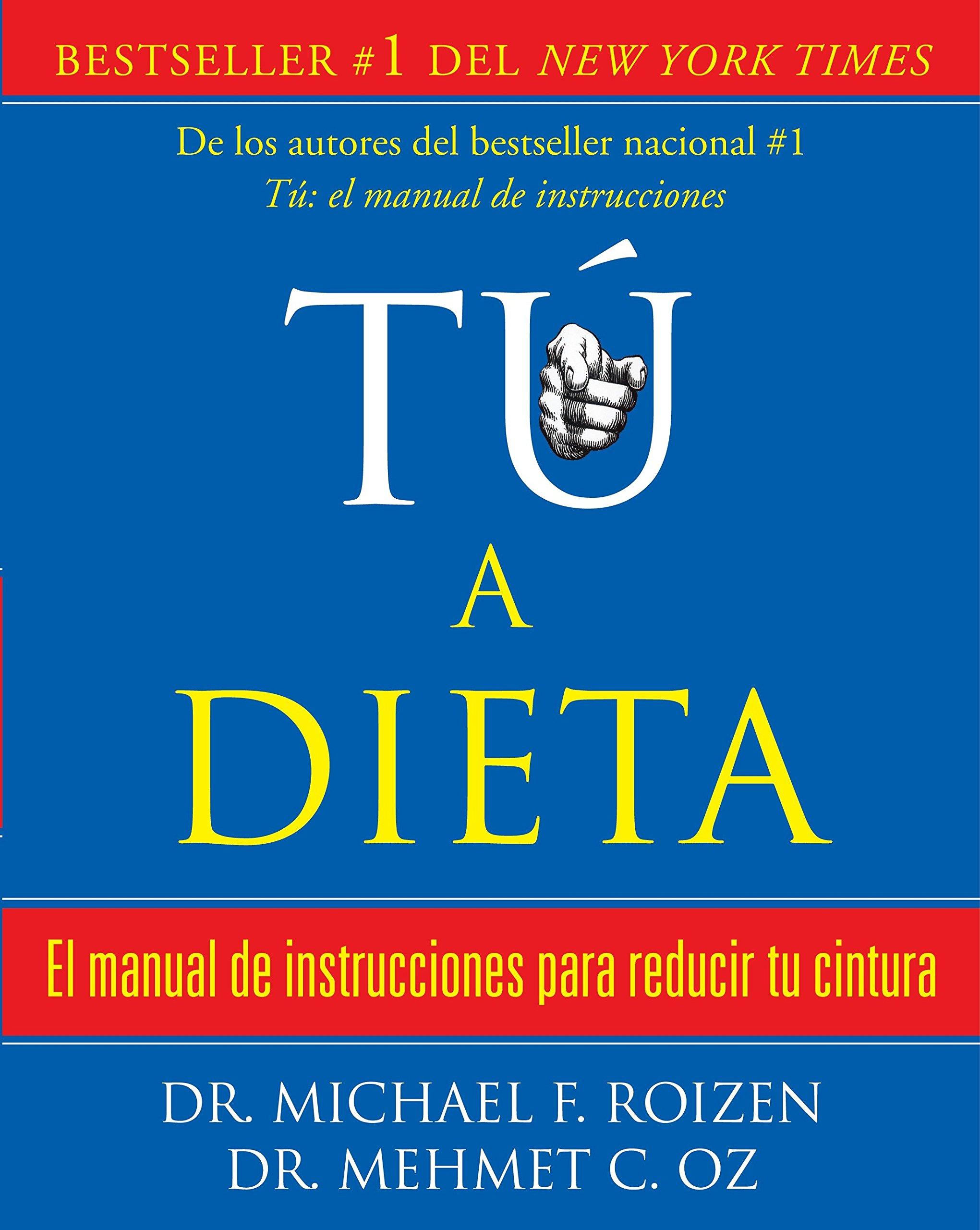 tú, a dieta: Manual de instrucciones para reducir tu cintura (Spanish Edition) by Vintage Espanol