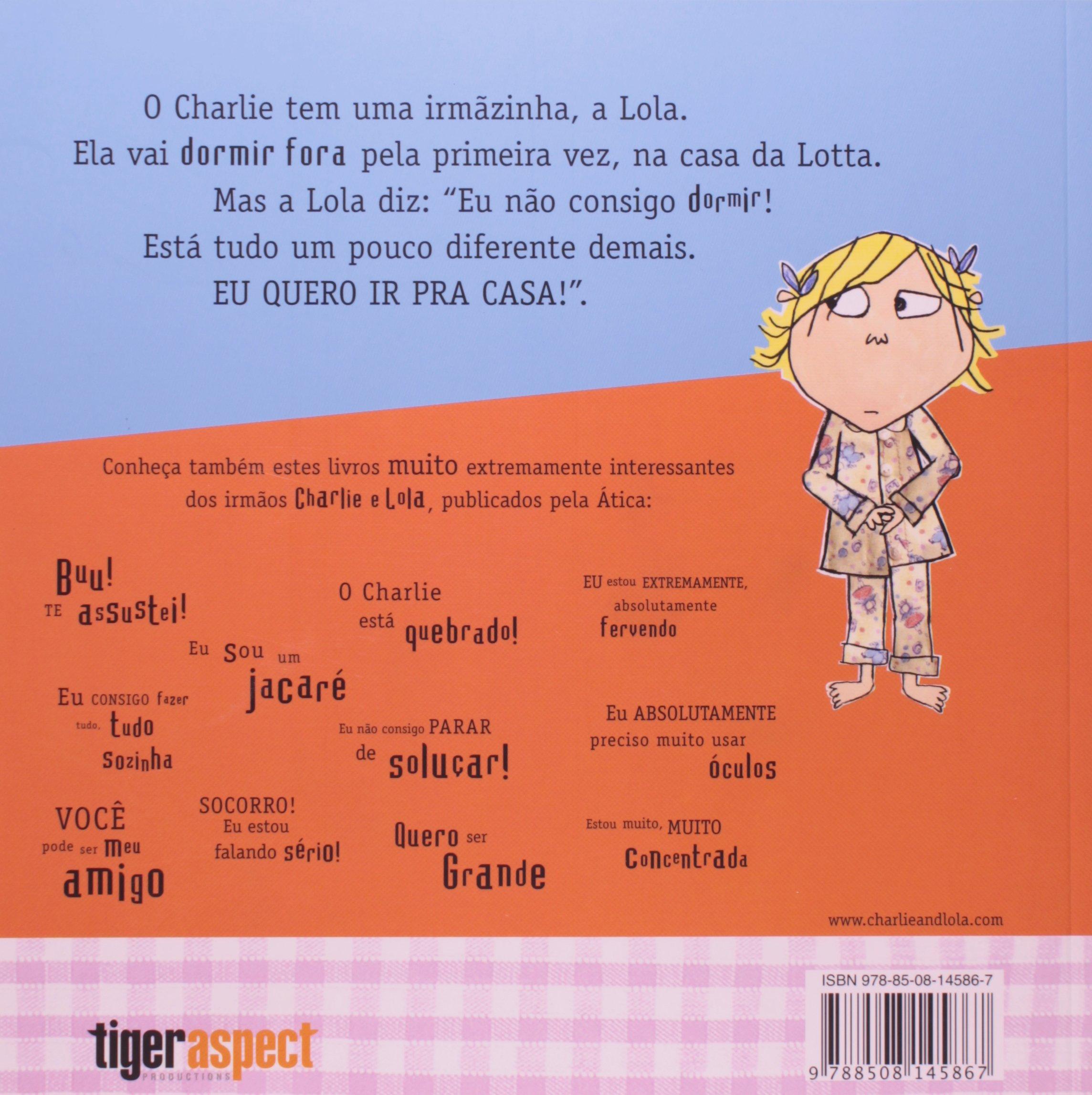 c858ad800 Charlie e Lola. Eu Quero Ir Pra Casa Só Um Pouquinho - Livros na Amazon  Brasil- 9788508145867