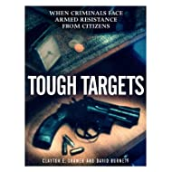 Tough Targets: When Criminals Face Armed Resistance from Citizens (White Paper)
