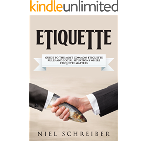 Amazon Com Etiquette A Guide To The Most Common Etiquette Rules And Social Situations Where Etiquette Matters The Modern Ladies Gentleman Book 4 Ebook Schreiber Niel Kindle Store,Ribs Recipe