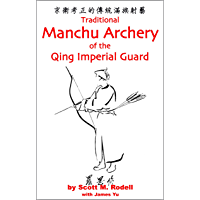 Traditional Manchu Archery of the Qing Imperial Guard (English Edition)