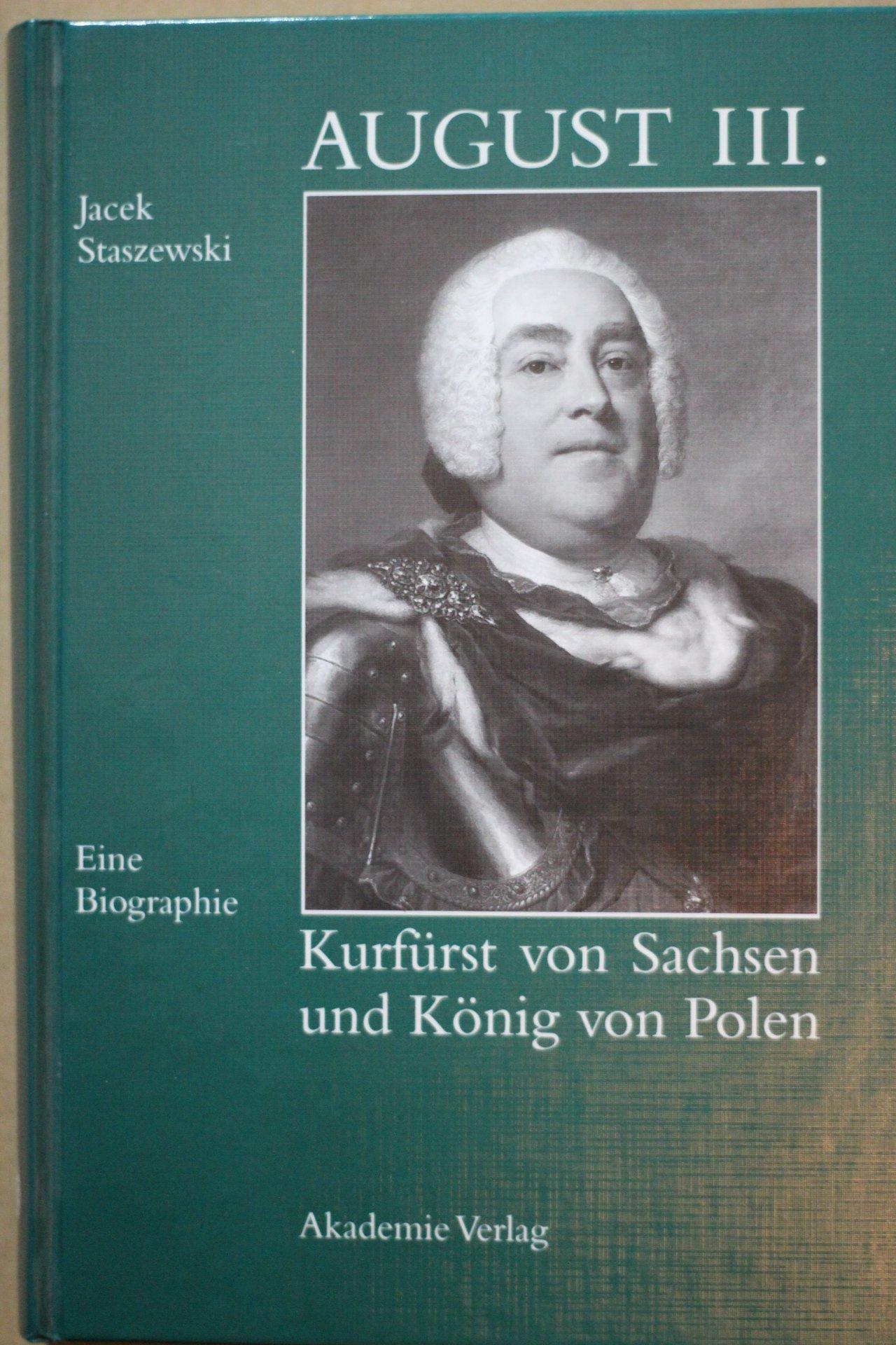 August III. Kurfürst von Sachsen und König von Polen