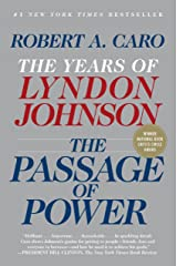 The Passage of Power: The Years of Lyndon Johnson IV Kindle Edition