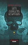 Siete esqueletos decapitados: 1 (El libro de los héroes)