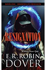 Resignation: Book One: Shadows of Obsession Kindle Edition