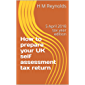How to prepare your UK self assessment tax return: 5 April 2018 tax year edition