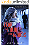 Fear Is Louder Than Words: Her stalker taught her fear. Her suspicions taught her terror.