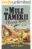 The Mule Tamer II, Chica's Ride