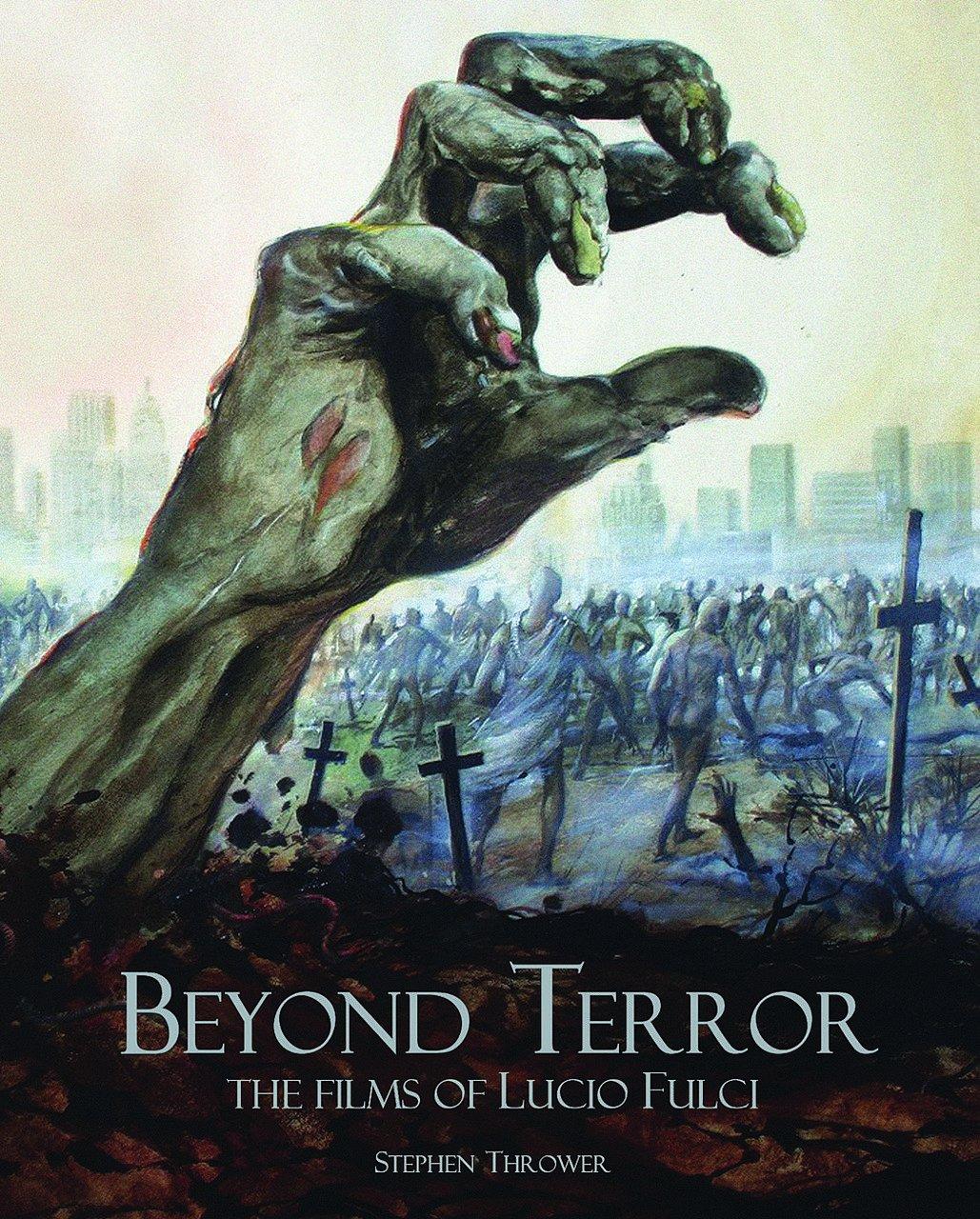 Beyond Terror  The Films Of Lucio Fulci
