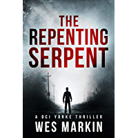 The Repenting Serpent: The exciting new crime thriller from one of the hottest new UK crime authors (A DCI Yorke Thriller Book 2) (English Edition)