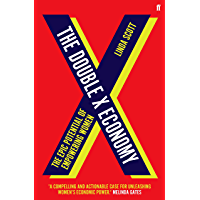 The Double X Economy: The Epic Potential of Empowering Women - LONGLISTED FOR THE 2020 FINANCIAL TIMES AND MCKINSEY…