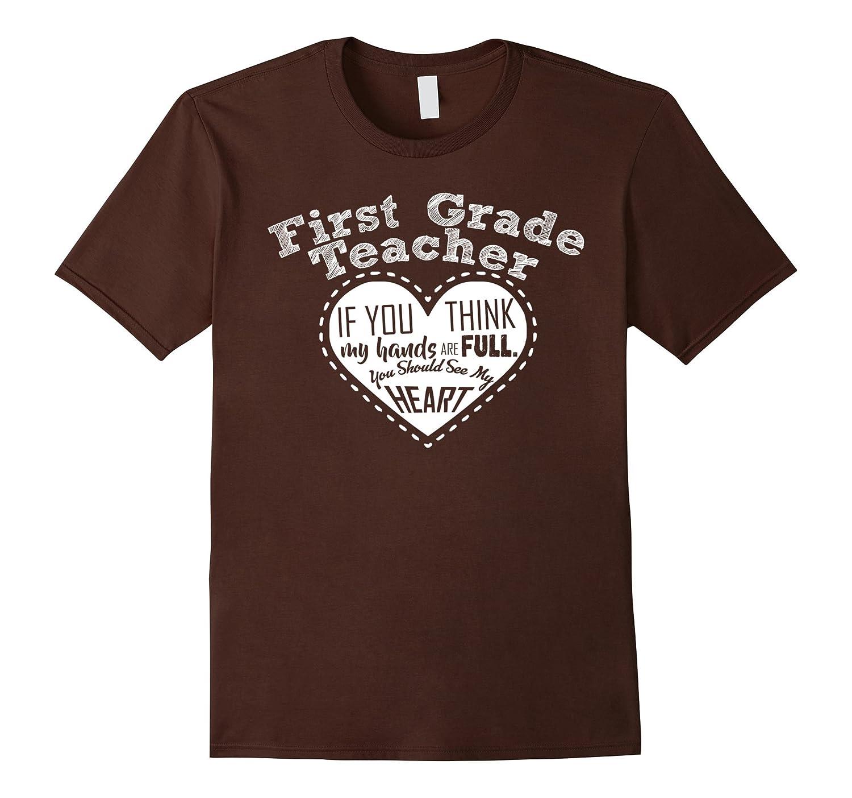 1st Grade Teacher T-shirt - Full Heart T- Shirt-RT
