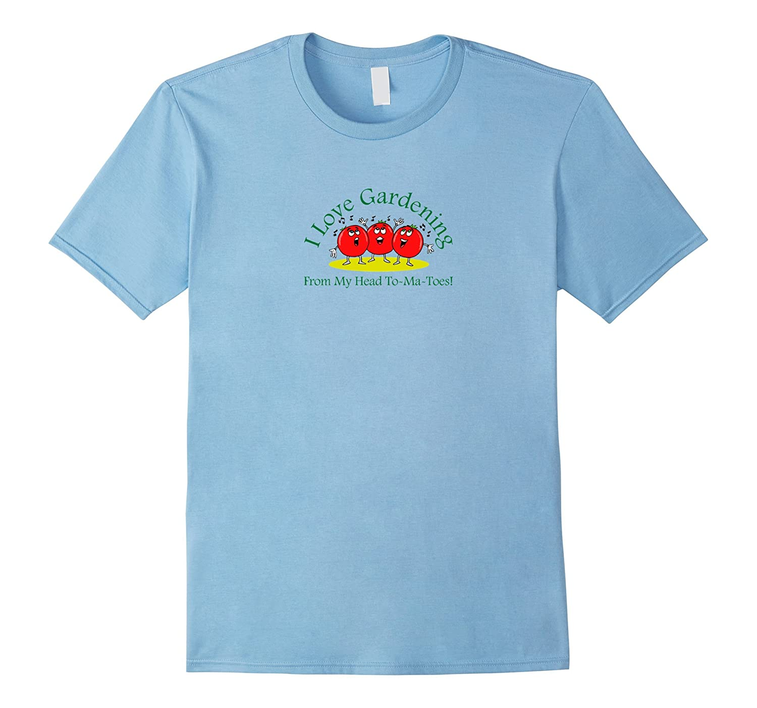 I Love Gardening From My Head To-Ma-Toes T-Shirt