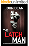 THE LATCH MAN: DCI Blizzard investigates old rivalries that've resulted in murder (DCI John Blizzard Book 8)