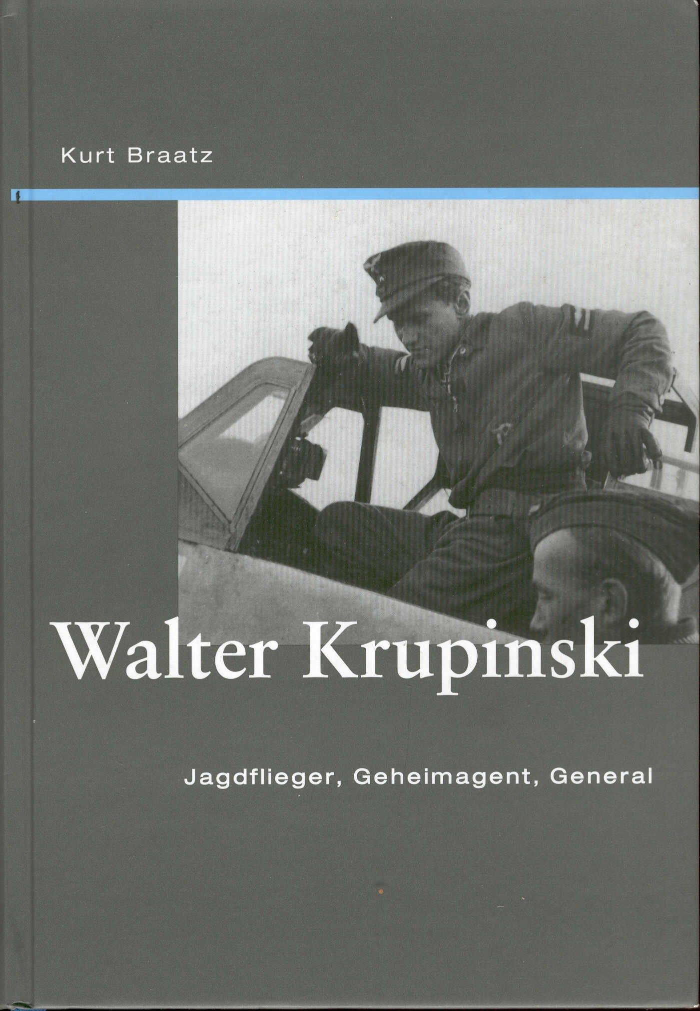 Walter Krupinski: Jagdflieger, Geheimagent, General