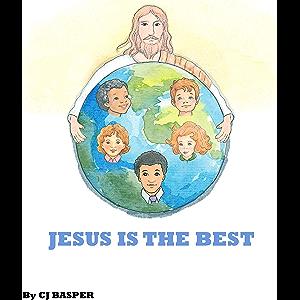 Jesus is the Best (Joy in Jesus Book 1)