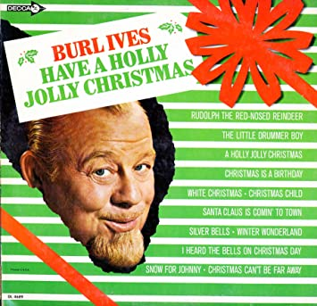 have a holly jolly christmas burl ives dl4689 - Have A Holly Jolly Christmas