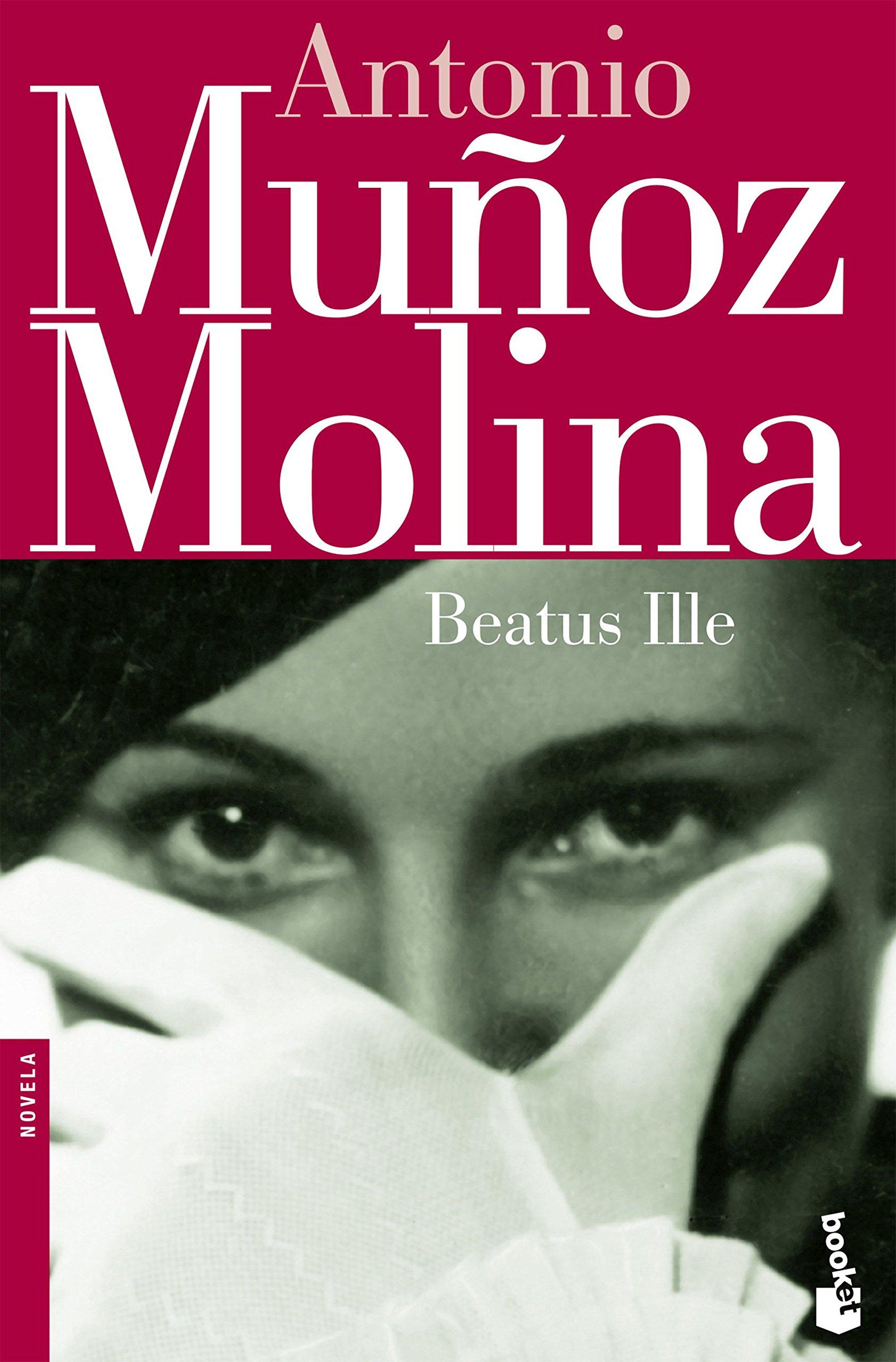 Beatus Ille (Biblioteca Antonio Muñoz Molina): Amazon.es: Antonio Muñoz Molina: Libros
