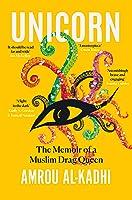Unicorn: The Memoir Of A Muslim Drag