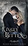 Kingly Bitten (Blood Alliance Book 5)