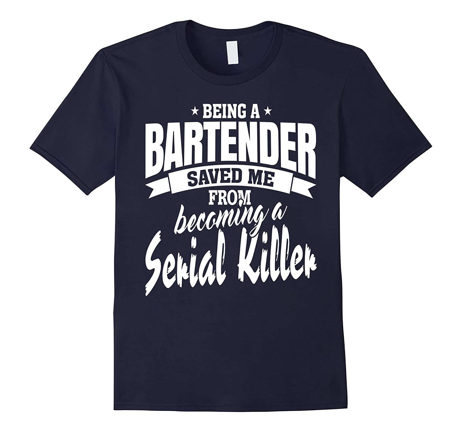 Being a Bartender Gifts Tee Shirt Clothing-TJ