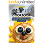 Healthy Kids Cookbook: These Healthy Dishes Can Help to Keep Your Child Living a Healthy and Active Life! (English Edition)