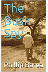 The Bush Spy Kindle Edition
