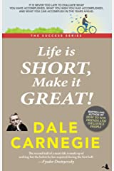 Life is Short, Make it Great: Dale Carnegie Success Series Kindle Edition